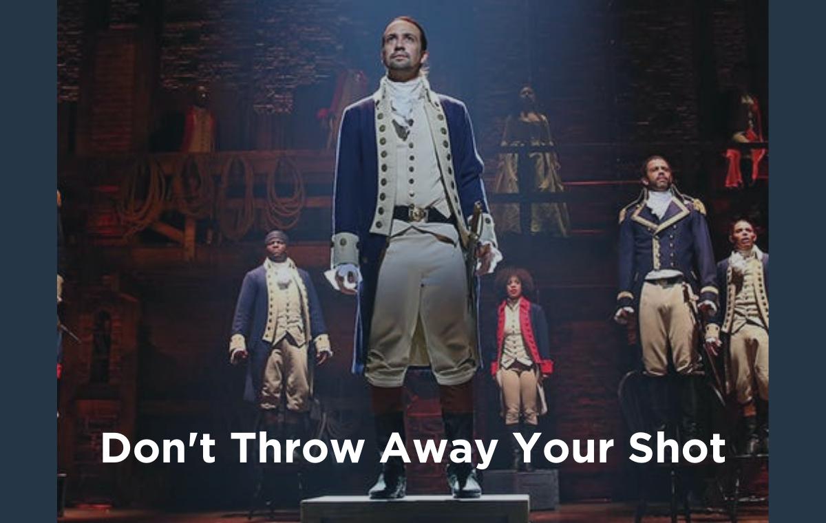 Don't Throw Away Your Shot